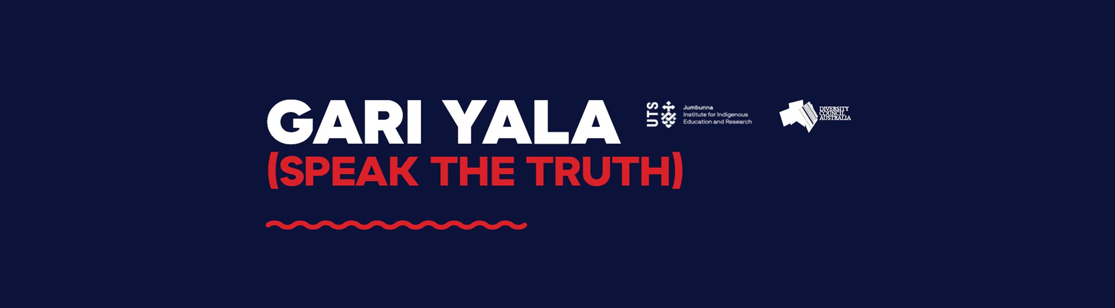Gari yala (Speak the truth)